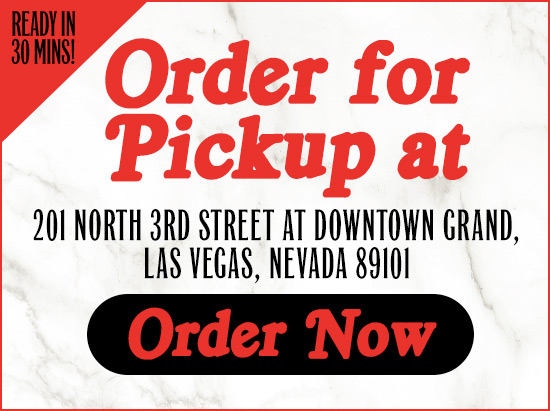 Order for Pickup.  Ready in 30 Minutes!